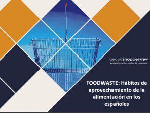 Foodwaste: Hábitos de aprovechamiento de la alimentación de los españoles