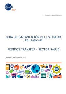 Guía GS1 de Implantación del estándar EDI EANCOM – Pedidos Transfer