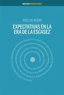 Expectativas en la era de la escasez