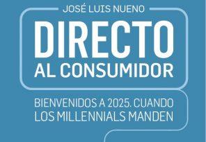 AECOCINFO | AECOC lanza el libro 'Directo al consumidor. Bienvenido a 2025, cuando los millennials manden', de José Luis Nueno