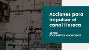 Acciones para impulsar el canal Horeca