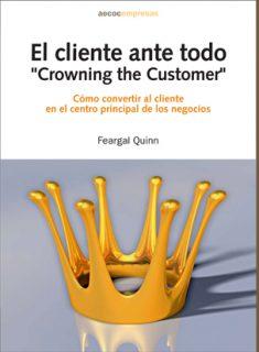 El cliente ante todo. «Crowning the customer»