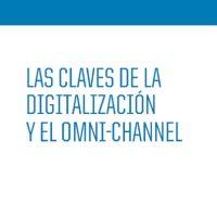 Las Claves de la Digitalización y el Omni-Channel