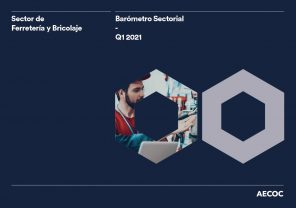 Balance del Mercado de Ferretería y Bricolaje 1T 2021